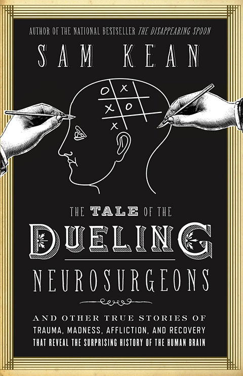 book for the tale of the dueling neurosurgeons by sam kean